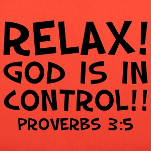 Relax; God Is In Control - Tote Bag
