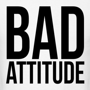 Bad Attitude Hoodies - Men's T-Shirt