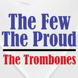 The Few. The Proud. The Trombones. - Bandana