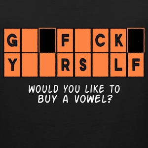 GFY Would you like to buy a vowel? Women's T-Shirts - Men's Premium Tank