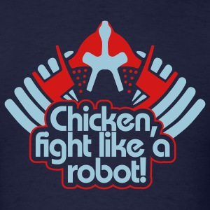 Chicken, fight like a robot! Hoodies - Men's T-Shirt