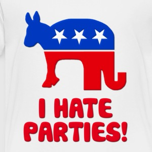 I Hate Parties I Hate Politics Kids' Shirts - Toddler Premium T-Shirt