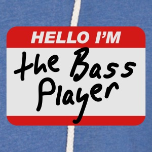 Hello I'm the Bass Player T-Shirts - Unisex Lightweight Terry Hoodie
