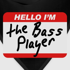 Hello I'm the Bass Player T-Shirts - Bandana