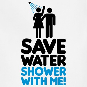 Save water shower with me T-Shirts - Adjustable Apron
