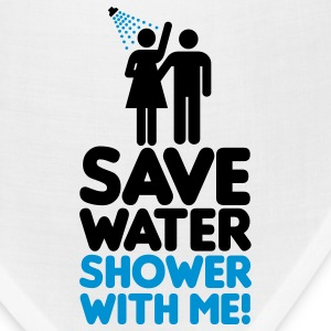 Save water shower with me T-Shirts - Bandana