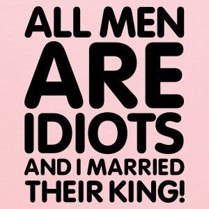 All men are idiots and I married their king! V2 Women's T-Shirts - Kids' Hoodie