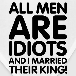 All men are idiots and I married their king! V2 Women's T-Shirts - Bandana