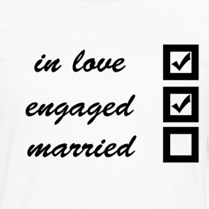 in love, engaged, married Women's T-Shirts - Men's Premium Long Sleeve T-Shirt