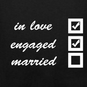 in love, engaged, married Women's T-Shirts - Men's Premium Tank