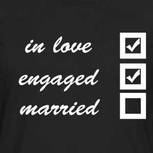 in love, engaged, married T-Shirts - Men's Premium Long Sleeve T-Shirt