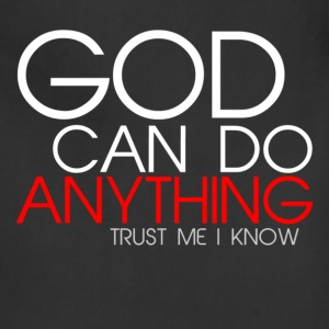 God Can Do Anything  T-Shirts - Adjustable Apron
