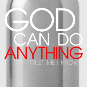 God Can Do Anything  T-Shirts - Water Bottle