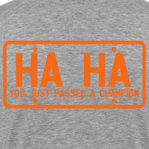 licence plate ha ha you've just passed a champion Long Sleeve Shirts - Men's Premium T-Shirt