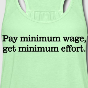 Pay Minimum Wage - Women's Flowy Tank Top by Bella