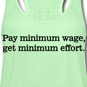 Pay Minimum Wage T-Shirts - Women's Flowy Tank Top by Bella