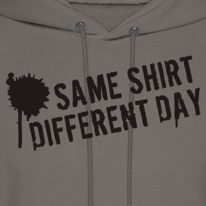 Same shirt different day T-Shirts - Men's Hoodie