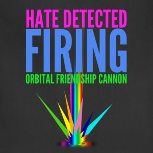 Hate Detected, Firing Orbital Friendship Cannon - Adjustable Apron