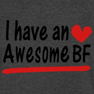 I  have an awesome BF Womens Wideneck Sweatshirt - Men's V-Neck T-Shirt by Canvas