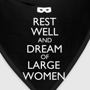 Rest Well and Dream of Large Women - Bandana