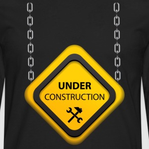 Under Construction Hanging sign T-Shirts - Men's Premium Long Sleeve T-Shirt
