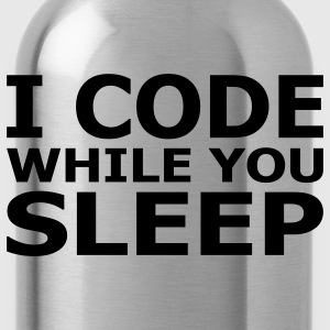 I Code While You Sleep Hoodies - Water Bottle