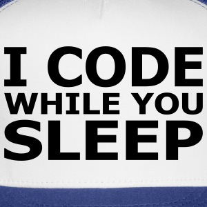 I Code While You Sleep T-Shirts - Trucker Cap