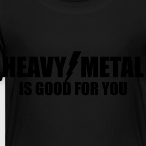 Heavy Metal is good for you - Toddler Premium T-Shirt