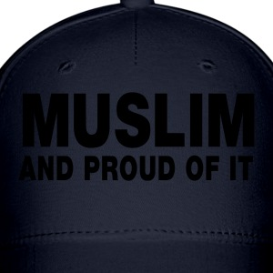 MUSLIM and proud of it - Baseball Cap