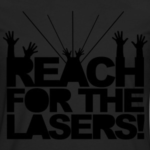 Reach for the Lasers T-Shirts - Men's Premium Long Sleeve T-Shirt