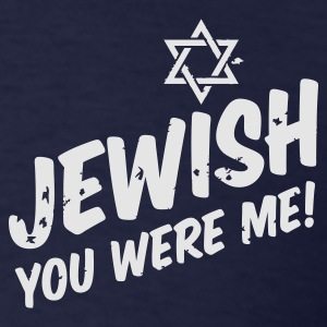 Jewish You Were Me - Men's T-Shirt