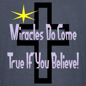 Miracles Come True If You Believe In Them - Vintage Sport T-Shirt