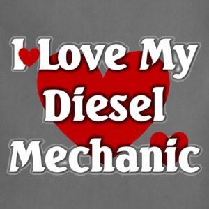 I love my Diesel  mechanic - Adjustable Apron
