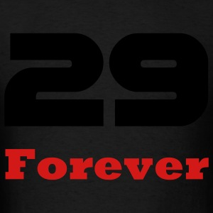 Forever 29 / Birthday T-shirts for young and old, and the deniers Hoodies - Men's T-Shirt