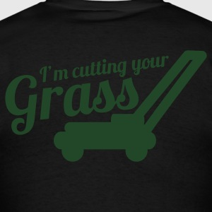 I'M CUTTING YOUR GRASS lawn mower Long Sleeve Shirts - Men's T-Shirt