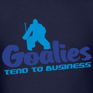 Goalies Tend To Business (hockey design) Hoodies - Men's T-Shirt