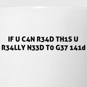 If you can read this you really need help Leetspeak 1337 T-Shirts - Coffee/Tea Mug