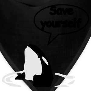 Save Yourself  / save the whales T-Shirts - Bandana