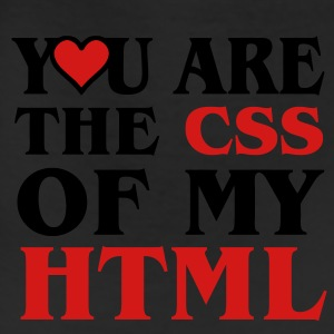 I love CSS / YOU ARE THE CSS OF MY HTML / HEART HEART T-Shirts - Leggings