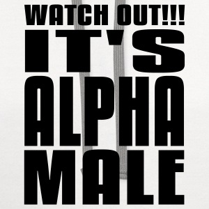 Watch Out It's Alpha Male T-Shirts - Contrast Hoodie