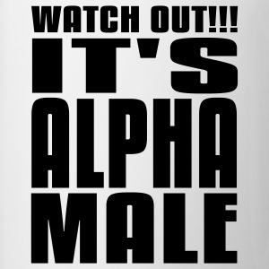 Watch Out It's Alpha Male T-Shirts - Coffee/Tea Mug