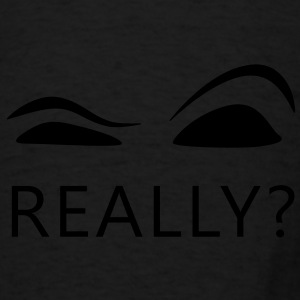 Really? Tote Bag. - Men's T-Shirt