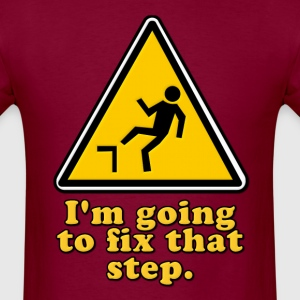 I'm Going To Fix That Step Hoodies - Men's T-Shirt