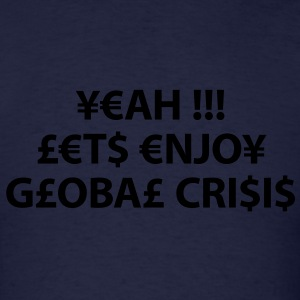 enjoy global crisis Hoodies - Men's T-Shirt