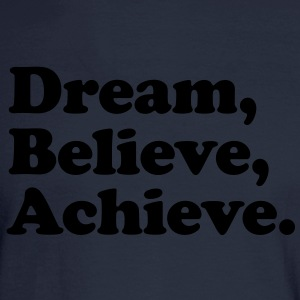 dream believe achieve Hoodies - Men's Long Sleeve T-Shirt