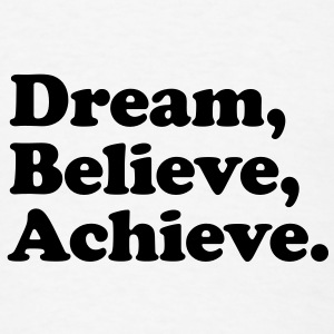 dream believe achieve Buttons - Men's T-Shirt