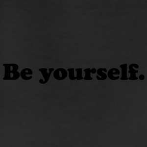 be yourself T-Shirts - Leggings