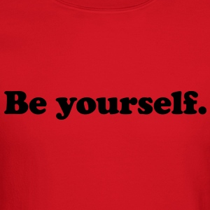 be yourself Women's T-Shirts - Crewneck Sweatshirt