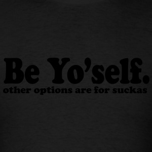 be yourself Hoodies - Men's T-Shirt