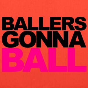 Ballers Gonna Ball - Tote Bag